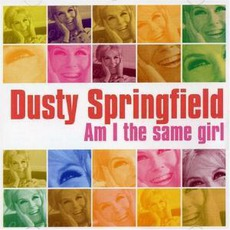 Am I The Same Girl mp3 Artist Compilation by Dusty Springfield