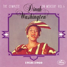 The Complete Dinah Washington on Mercury, Vol. 6 (1958-1960) mp3 Artist Compilation by Dinah Washington