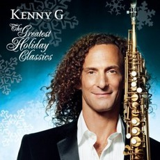 The Greatest Holiday Classics mp3 Artist Compilation by Kenny G