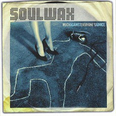 Much Against Everyone's Advice mp3 Album by Soulwax