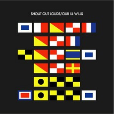 Our Ill Wills mp3 Album by Shout Out Louds