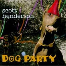 Dog Party mp3 Album by Scott Henderson