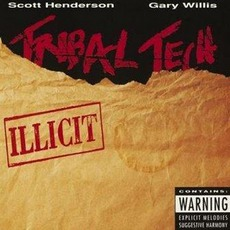 Illicit mp3 Album by Scott Henderson & Tribal Tech