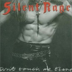 Don't Touch Me There mp3 Album by Silent Rage