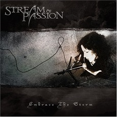 Embrace The Storm mp3 Album by Stream Of Passion