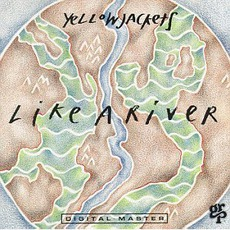 Like a River mp3 Album by Yellowjackets