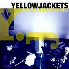 Club Nocturne mp3 Album by Yellowjackets