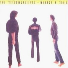 Mirage A Trois mp3 Album by Yellowjackets