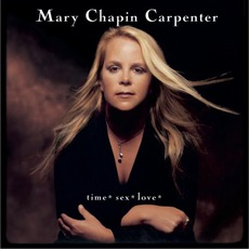 Time* Sex* Love* mp3 Album by Mary Chapin Carpenter