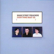 Everything Must Go mp3 Album by Manic Street Preachers