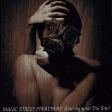 Gold Against The Soul mp3 Album by Manic Street Preachers