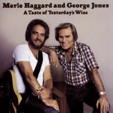 A Taste Of Yesterday'S Wine mp3 Album by Merle Haggard & George Jones