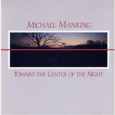Toward The Center Of The Night mp3 Album by Michael Manring