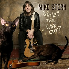 Who Let The Cats Out? mp3 Album by Mike Stern
