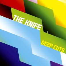 Deep Cuts (UK Edition) mp3 Album by The Knife
