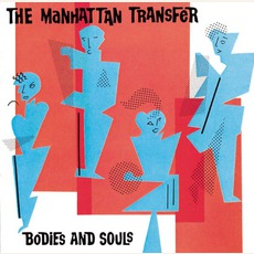 Bodies And Souls mp3 Album by The Manhattan Transfer