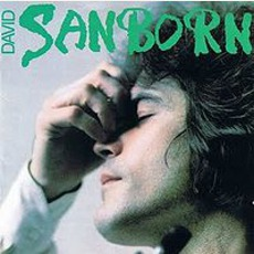 David Sanborn mp3 Album by David Sanborn