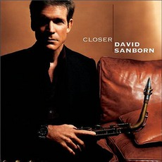 Closer mp3 Album by David Sanborn