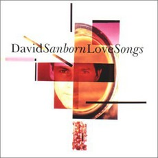 Love Songs mp3 Album by David Sanborn