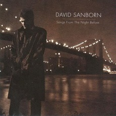 Songs From the Night Before mp3 Album by David Sanborn