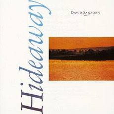 Hideaway mp3 Album by David Sanborn