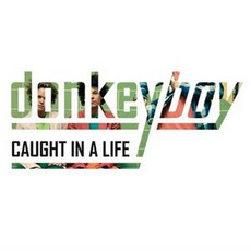 Caught In A Life mp3 Album by Donkeyboy