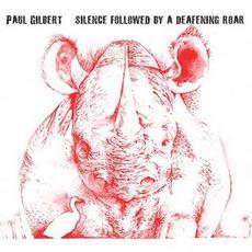 Silence Followed By A Deafening Roar mp3 Album by Paul Gilbert