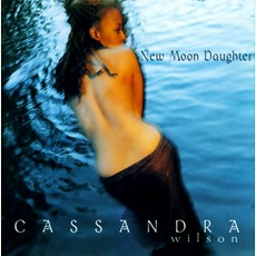 New Moon Daughter mp3 Album by Cassandra Wilson