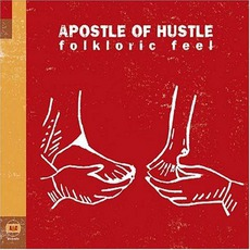 Folkloric Feel mp3 Album by Apostle Of Hustle