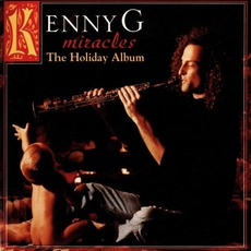 Miracles: The Holiday Album mp3 Album by Kenny G