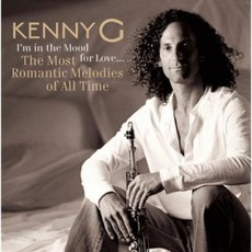 I'm in the Mood for Love... The Most Romantic Melodies of All Time mp3 Album by Kenny G