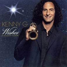 Wishes: A Holiday Album mp3 Album by Kenny G