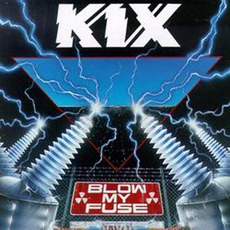 Blow My Fuse mp3 Album by Kix