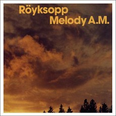 Melody A.M. mp3 Album by Röyksopp