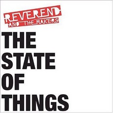 The State Of Things mp3 Album by Reverend And The Makers