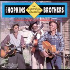 The Hopkins Brothers - Joe, Lightnin' & John Henry mp3 Album by Lightnin' Hopkins