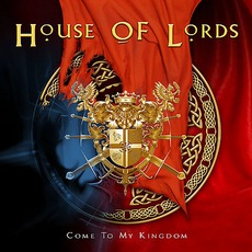 Come To My Kingdom mp3 Album by House Of Lords
