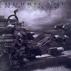 Slave To The Thrill mp3 Album by Hurricane