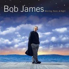 Morning, Noon & Night mp3 Album by Bob James