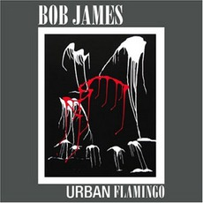 Urban Flamingo mp3 Album by Bob James