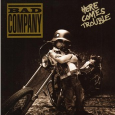 Here Comes Trouble by Bad Company