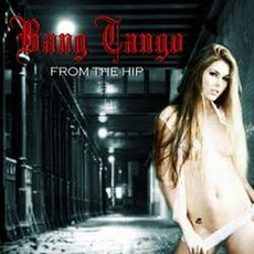 From The Hip by Bang Tango