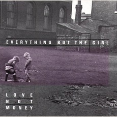 Love Not Money mp3 Album by Everything but the Girl