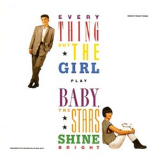 Baby, The Stars Shine Bright mp3 Album by Everything but the Girl