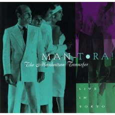 Man-Tora! Live In Tokyo mp3 Live by The Manhattan Transfer