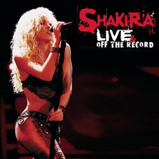 Live & Off The Record mp3 Live by Shakira