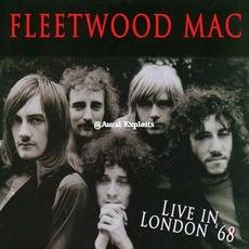 Live In London '68 mp3 Live by Fleetwood Mac