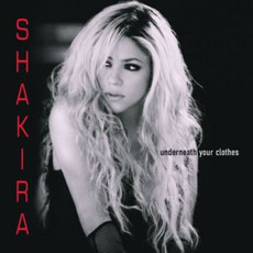 Underneath Your Clothes mp3 Single by Shakira