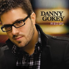 My Best Days mp3 Album by Danny Gokey