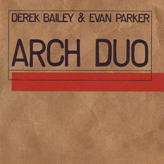 Arch Duo mp3 Album by Derek Bailey